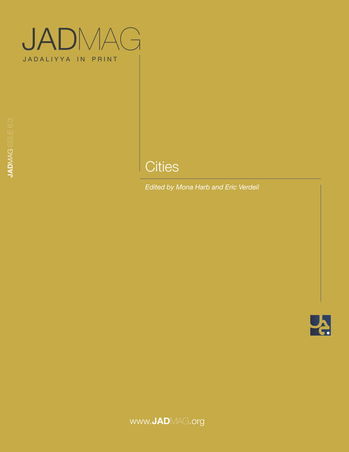 [Publication] Mona Harb et Eric Verdeil (eds.), JADMAG Issue 6.3, « Cities »